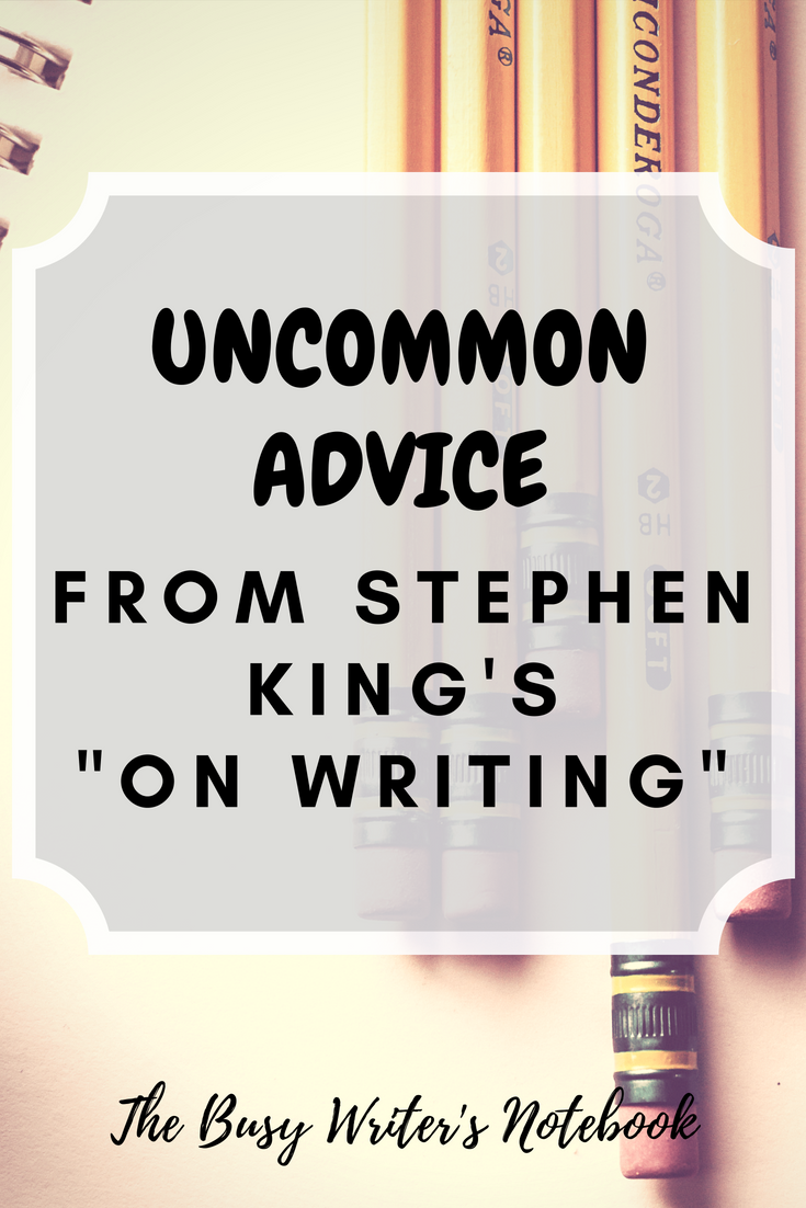"Uncommon Advice From Stephen King's ""On Writing"""