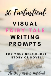 30 Fairy Tale Writing Prompts