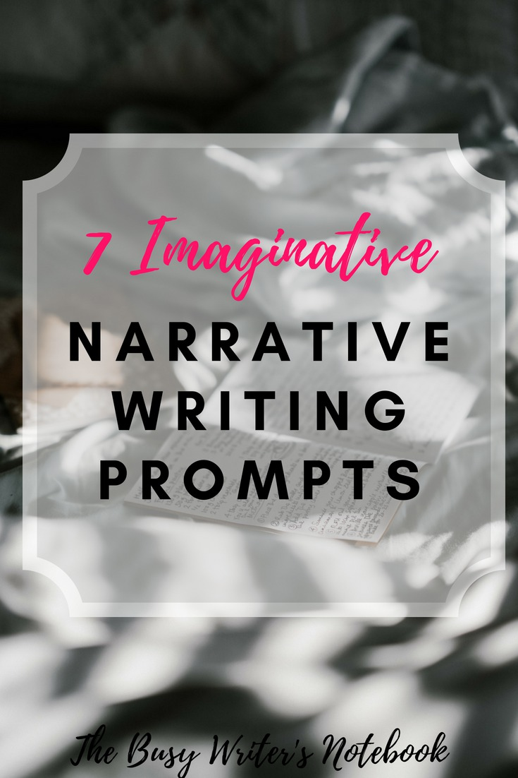 7 Imaginative Narrative Writing Prompts To Help You Create Your Perfect Story. Plus 6 Inspirational Images to Get Your Writing Juices Flowing #writingprompts #writingprompt #writing