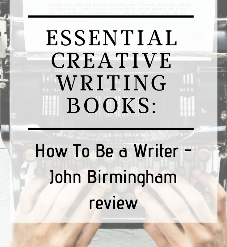 "The Three Truths of ""How To Be a Writer"": John Birmingham Review"