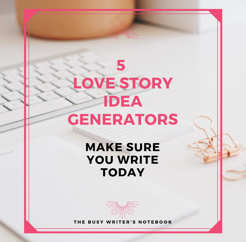 Have You Tried These 5 Unique Love Story Idea Generators?