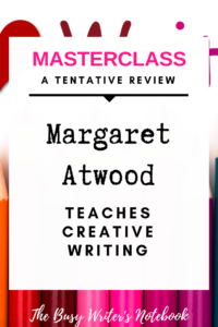 Margaret Atwood Teaches Creative Writing Pin