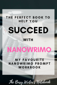 NaNoWriMo Writing Prompts My Favourite NaNoWriMo Workbook