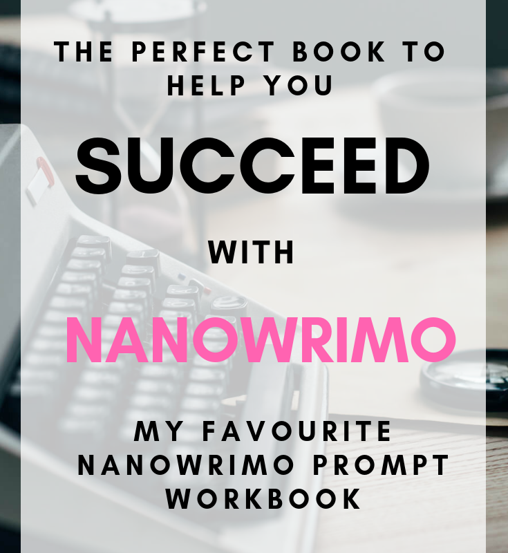 NaNoWriMo Writing Prompts: My Favourite NaNoWriMo Workbook