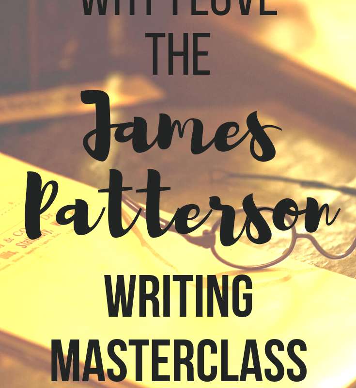 Why I Want to Write for James Patterson: A MasterClass Review