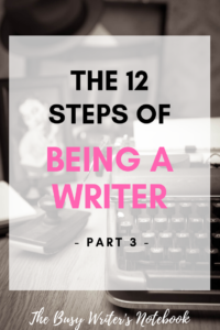 12 Steps To Being A Writer