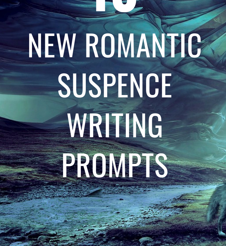 10 New Romantic Writing Prompts with a Suspense Twist